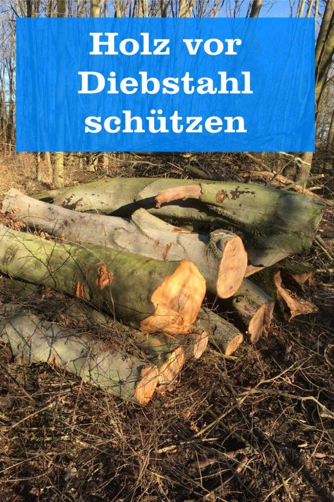 Holz vor Diebstahl schützen